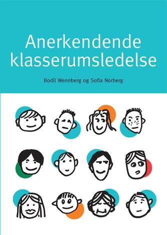 Bodil Wennberg, Sofia Norberg: Anerkendende klasserumsledelse
