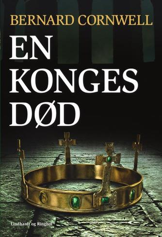 Bernard Cornwell: En konges død