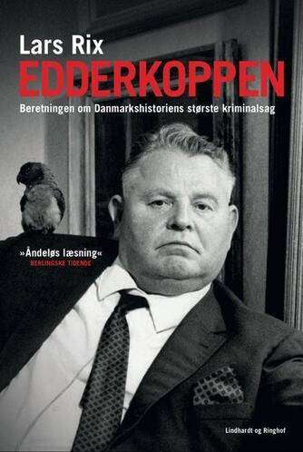 Lars Rix: Edderkoppen : beretningen om Danmarkshistoriens største kriminalsag