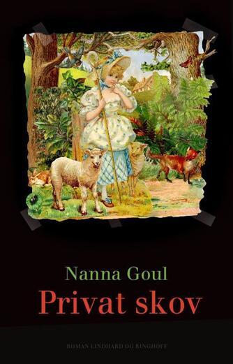 Nanna Goul: Privat skov : roman