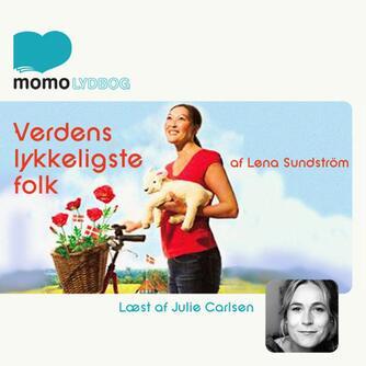 Lena Sundström: Verdens lykkeligste folk : en bog om Danmark