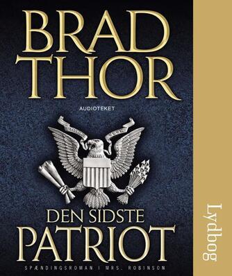 Brad Thor: Den sidste patriot