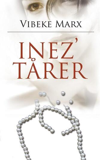 Vibeke Marx: Inez' tårer