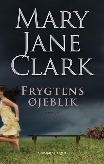 Mary Jane Clark: Frygtens øjeblik