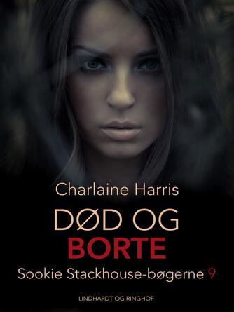 Charlaine Harris: Død og borte