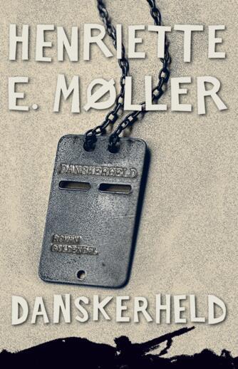 Henriette E. Møller: Danskerheld : roman