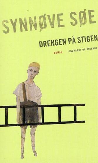 Synnøve Søe: Drengen på stigen : roman