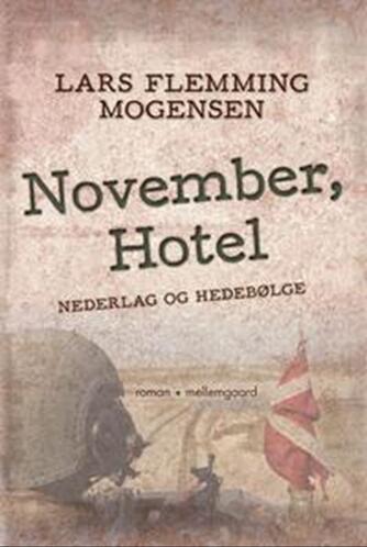 Lars Flemming Mogensen (f. 1989): November, Hotel : nederlag og hedebølge