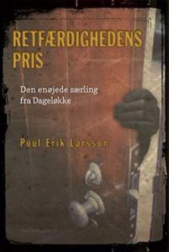 Poul Erik Larsson: Retfærdighedens pris : den enøjede særling fra Dageløkke