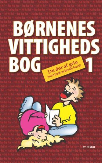: Børnenes vittighedsbog 1 : du dør af grin (men husk at betale først!)