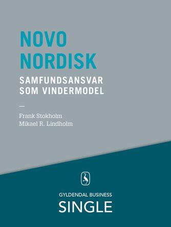 Frank Stokholm, Mikael R. Lindholm: Novo Nordisk - samfundsansvar som vindermodel