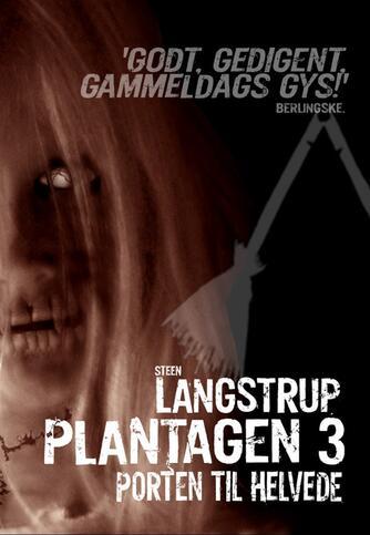 Steen Langstrup: Plantagen. 3, Porten til helvede