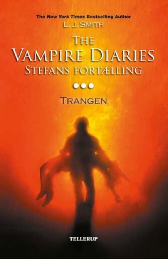 L. J. Smith: The vampire diaries - Stefans fortælling. 3, Trangen