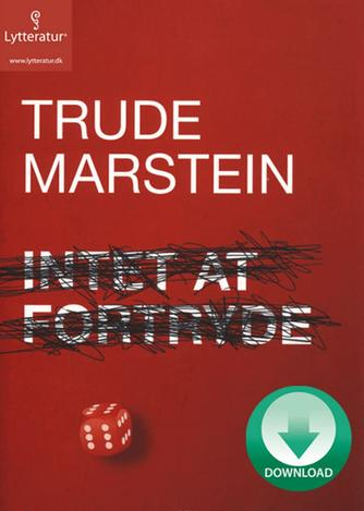 Trude Marstein: Intet at fortryde