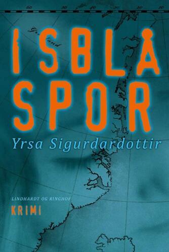 Yrsa Sigurðardóttir: Isblå spor