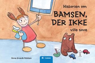 Anna Grandt-Nielsen, Michael Møller: Historien om bamsen, der ikke ville sove