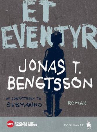 Jonas T. Bengtsson: Et eventyr : roman