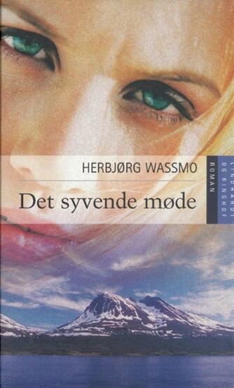 Herbjørg Wassmo: Det syvende møde