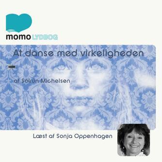 Sólrún Michelsen: At danse med virkeligheden
