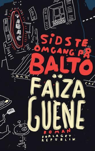 Faïza Guène: Sidste omgang på Balto : roman