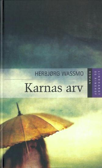 Herbjørg Wassmo: Karnas arv