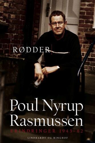 Poul Nyrup Rasmussen: Rødder : erindringer 1943-62