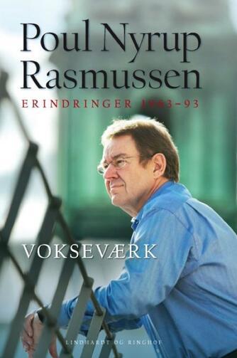Poul Nyrup Rasmussen: Vokseværk : erindringer 1963-93