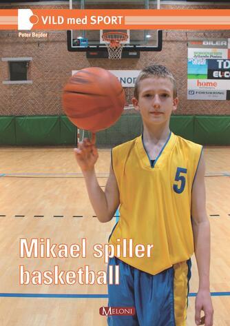 Peter Bejder: Mikael spiller basketball