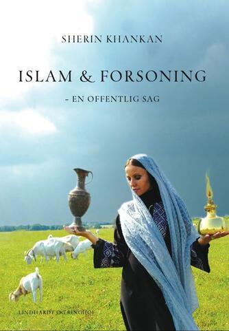 Sherin Khankan: Islam & forsoning : en offentlig sag