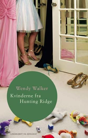 Wendy Walker: Kvinderne fra Hunting Ridge : roman