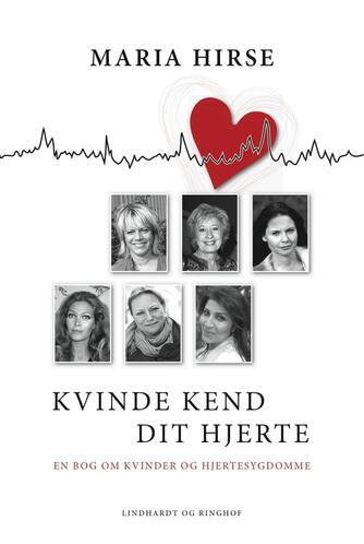 Maria Hirse: Kvinde kend dit hjerte : en bog om kvinder og hjertesygdomme