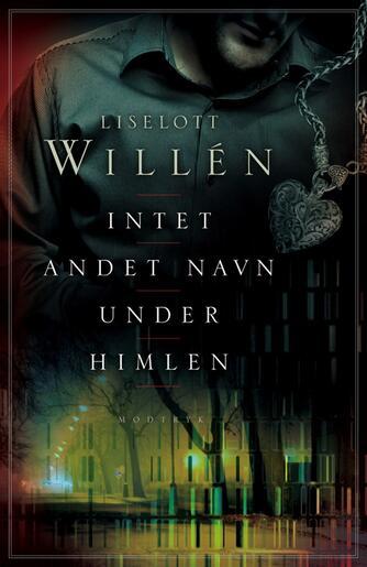 Liselott Willén: Intet andet navn under himlen