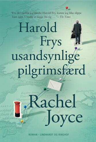 Rachel Joyce: Harold Frys usandsynlige pilgrimsfærd : roman