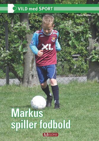 Peter Bejder: Markus spiller fodbold