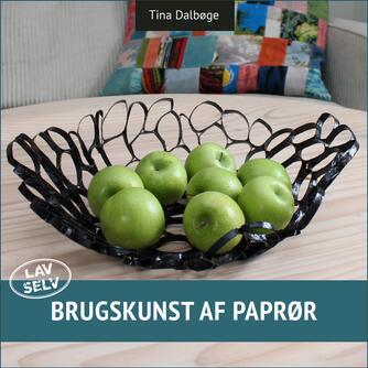 Tina Dalbøge: Lav selv brugskunst af paprør