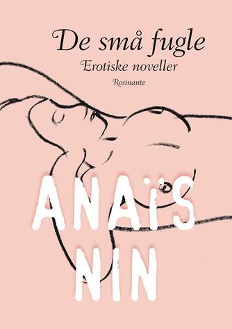 Anaïs Nin: De små fugle : erotiske noveller