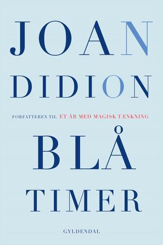 Joan Didion: Blå timer