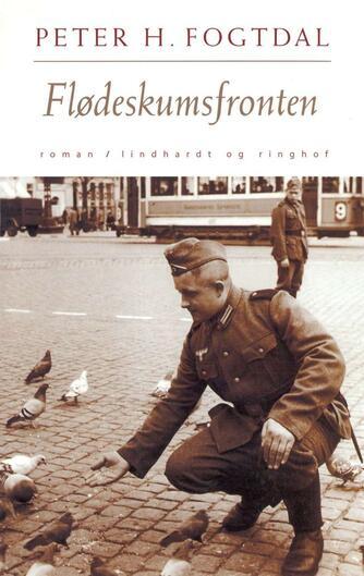 Peter Fogtdal: Flødeskumsfronten : roman