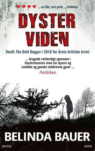 Belinda Bauer: Dyster viden : thriller (Per Vadmand)
