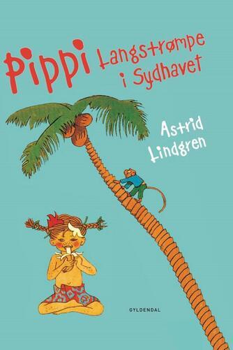 Astrid Lindgren: Pippi Langstrømpe i Sydhavet (Ved Kina Bodenhoff)