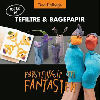 Tina Dalbøge: Tefiltre & bagepapir