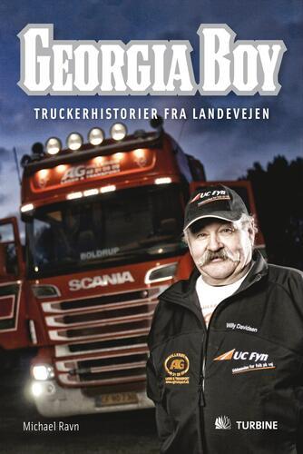 Michael Ravn: Georgia Boy : truckerhistorier fra landevejen