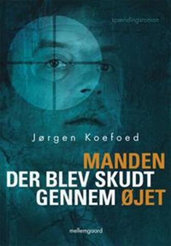 Jørgen Koefoed (f. 1945): Manden der blev skudt gennem øjet