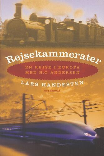 Lars Handesten: Rejsekammerater : en rejse i Europa med H.C. Andersen