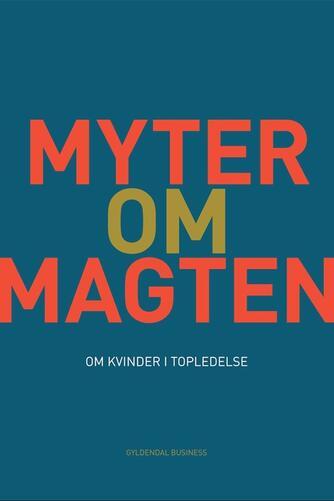 Rikke Christensen, Mette de Fine Licht: Myter om magten : om kvinder i topledelse