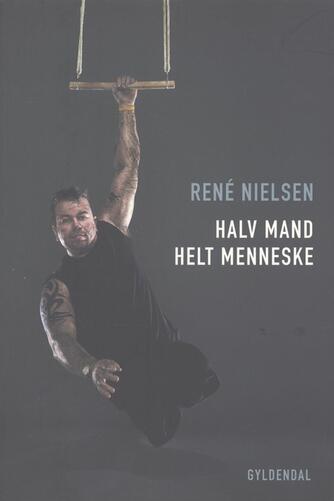 René Nielsen (f. 1967-06-13), Jens Vilstrup: Halv mand - helt menneske