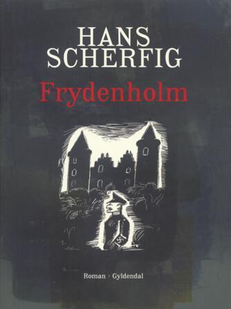 Hans Scherfig: Frydenholm : roman
