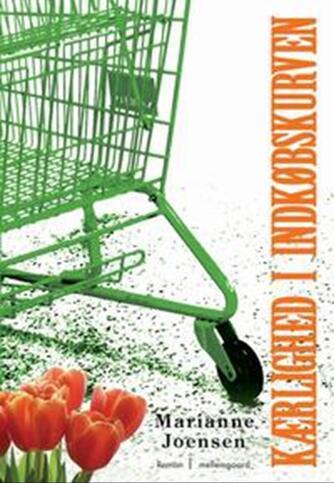 Marianne Joensen: Kærlighed i indkøbskurven