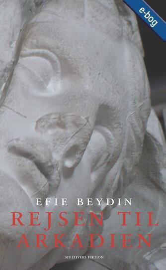 Efie Beydin: Rejsen til Arkadien
