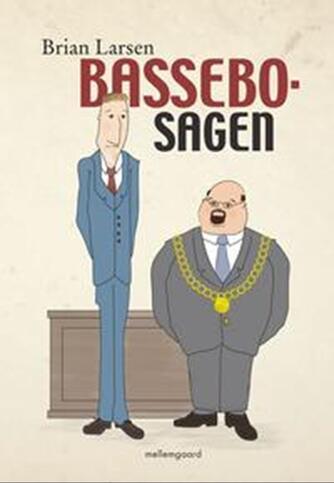 Brian Larsen (f. 1966): Bassebo-sagen